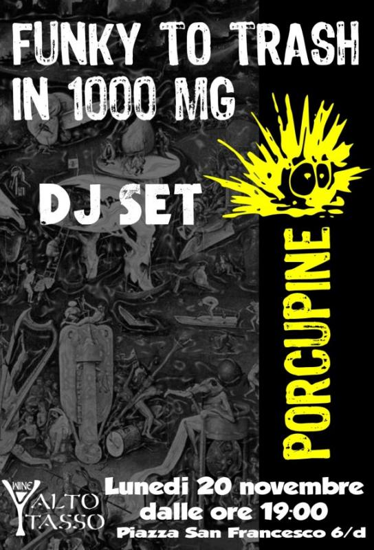 PORCUPINE DJ - Fanky to Trash in 1000 mg