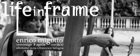 LIFE IN A FRAME